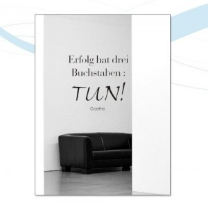 wandtattoo spruch goethe erfolg hat drei buchstaben tun. Black Bedroom Furniture Sets. Home Design Ideas