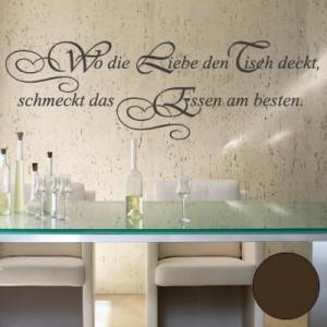 """A535 Wandtattoo """"Wo die Liebe den Tisch deckt"""" 90cm x 28cm braun (40 Farben, 4 Größen)"""